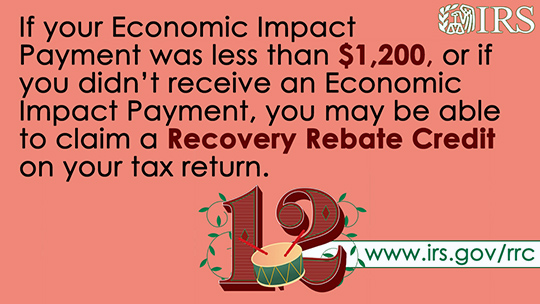 illustration; If your Economic Impact Payment was less than $1,200, of if you didn't receive an Economic Impact Payment, you may be able to claim a Recovery Rebate Credit on your tax return.   www.irs.gov/rrc